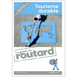 Ed. Marabout Le Guide du Routard du Tourisme durable